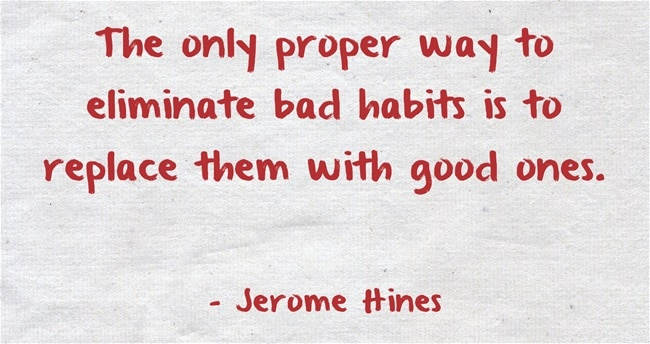 Good habits and routines