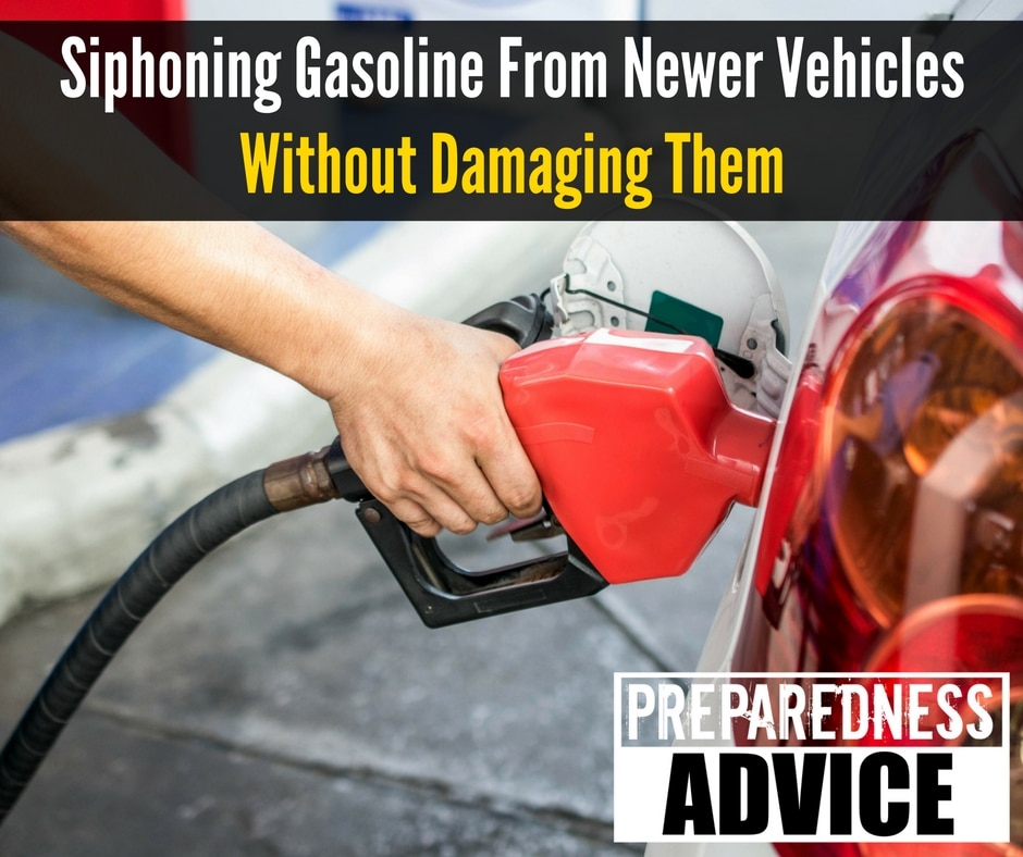 Siphoning Gasoline From Newer Vehicles Without Damaging Them via Preparedness Advice