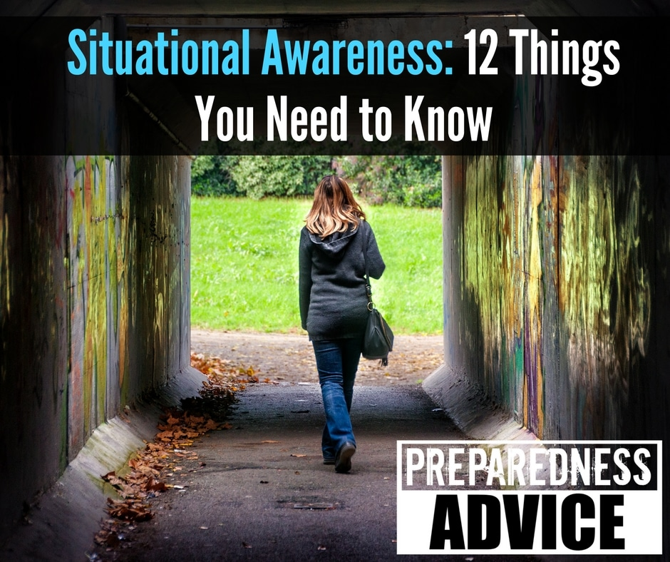 Situational Awareness 12 Things You Need to Know via Preparedness Advice