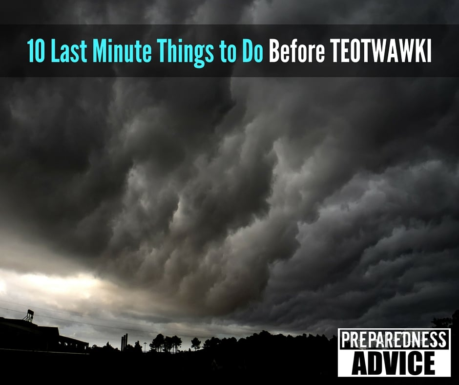 Last Minute TEOTWAWKI (1)