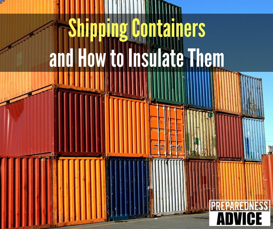 Shipping Containers And How To Insulate Thempreparedness