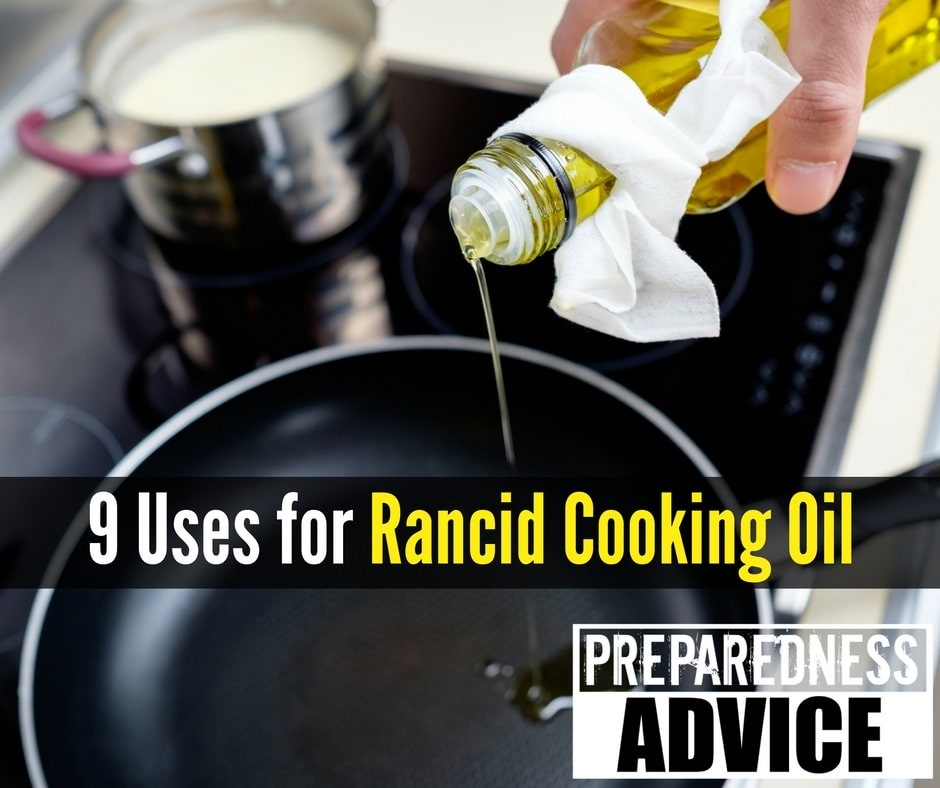 9 Uses for Rancid Cooking Oil