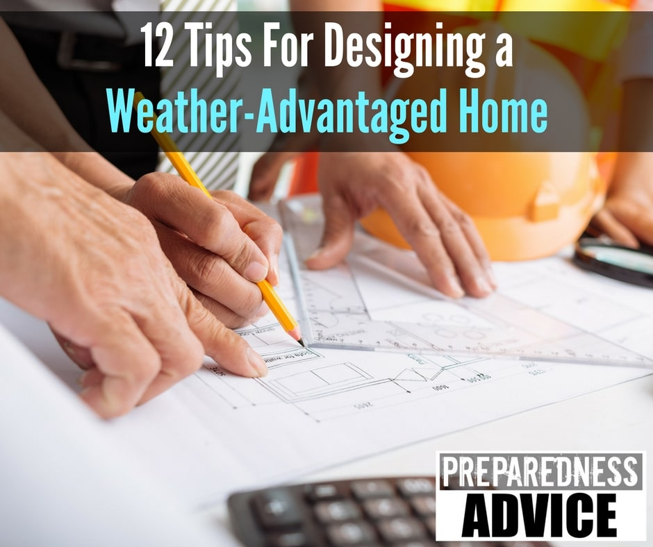 Designing Weather Advantaged Home