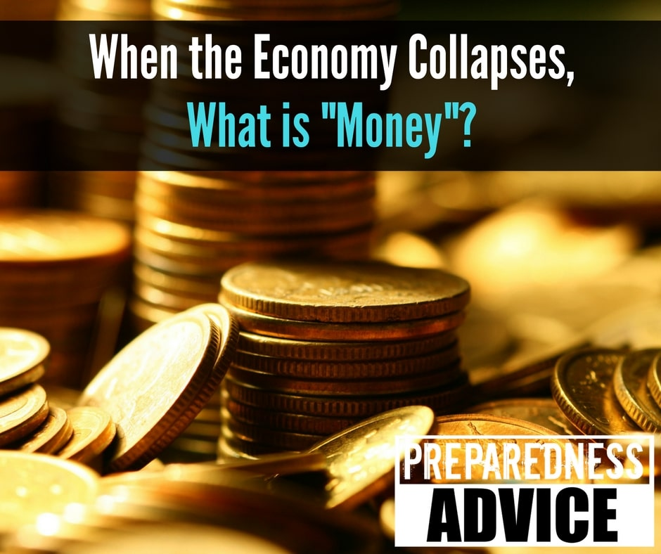 "When the Economy Collapses, What is ""Money""?"