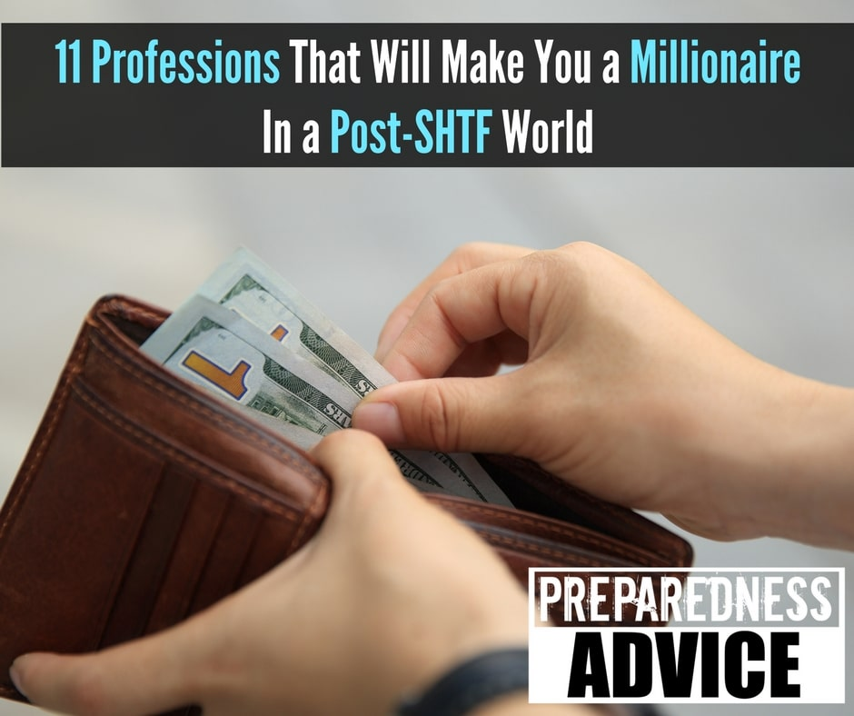 11 Professions That Will Make You a Millionaire In a Post-SHTF World