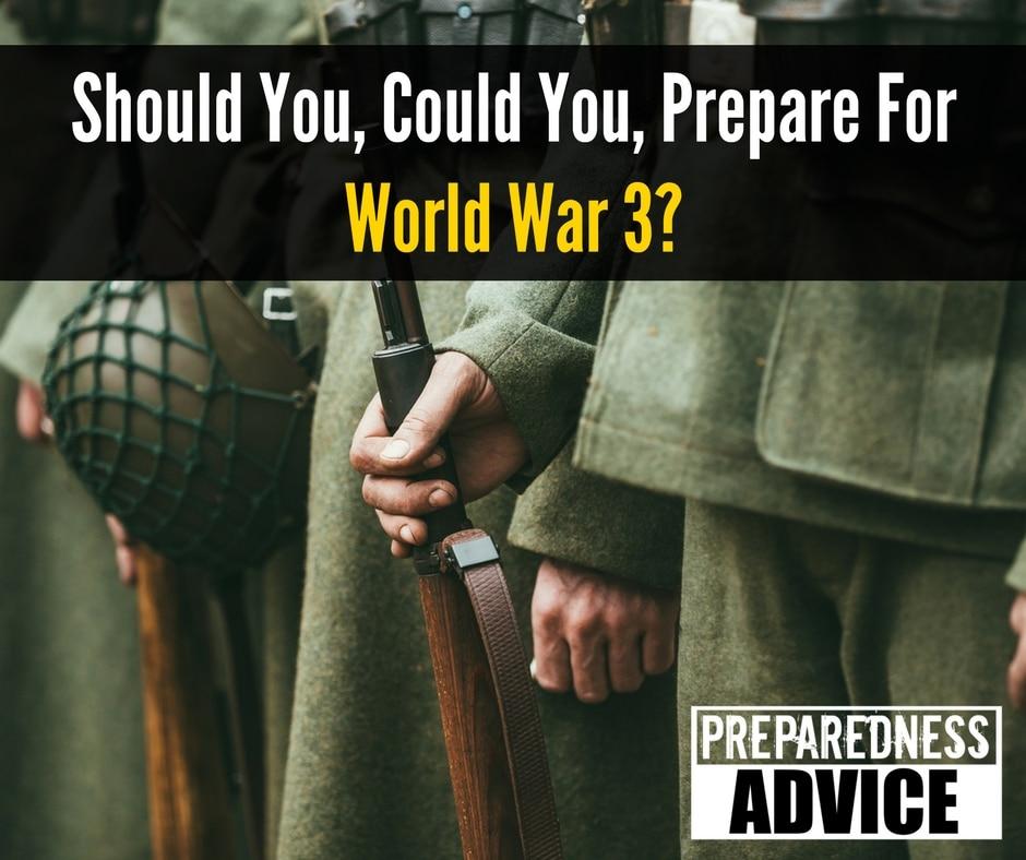 should you could you prepare for world war 3 preparedness